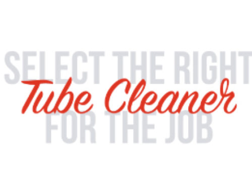 Select The Right Tube Cleaner For The Job
